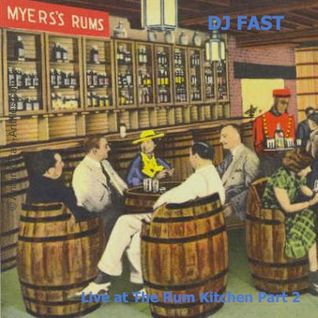 Dj FAST - Live at The Rum Kitchen Part 2