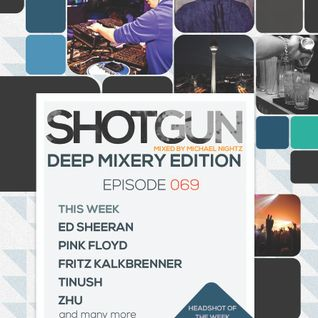 Michael Nightz :: SHOTGUN 069 (Deep Mixery Edition)