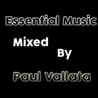 Essential Music Mixed By Paul Vallata #3