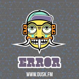 #1 ERROR_COOL & DEADLY show (Dusk.Fm 20-07-2014)