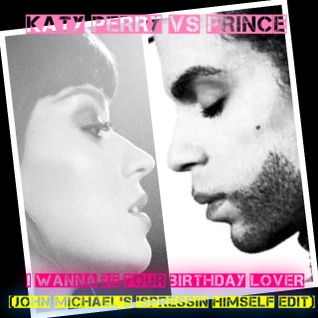 Katy Perry vs Prince - I Wanna Be Your Birthday Lover (John Michael's Spressin Himself Edit)