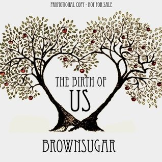 Brownsugar - The Birth Of Us