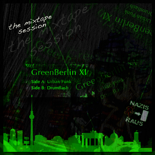 Green Berlin XI - the mixtape session - side B