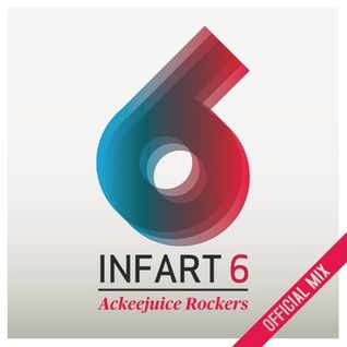 Infart 6 - Ackeejuice Rockers Official Mix [free DL]