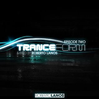 TRANCEFORM - Episode Two