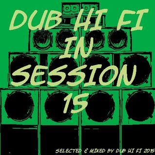 Dub Hi Fi In Session 15