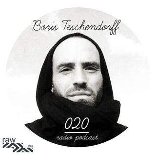 Raw Trax Radio Podcast #020 Boris Teschendorff (DE)