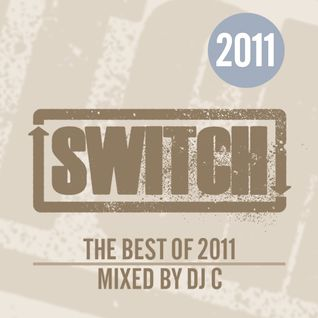 Switch | The Best Of 2011 | DJ C's Mix