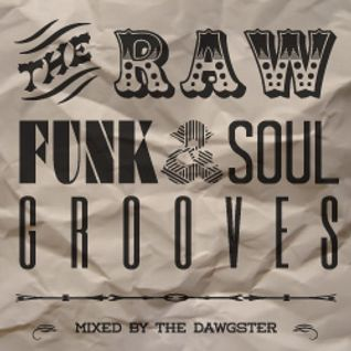 The Raw Funk & Soul Grooves
