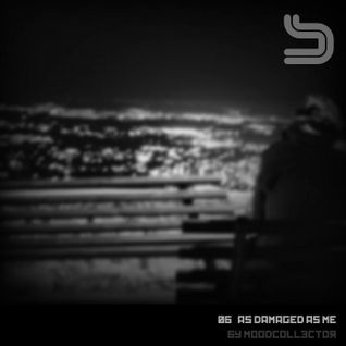 Soundscape zero six: as damaged as me _by moodcollector