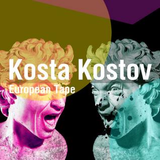 Kosta Kostov | European Tape for 34MAG |