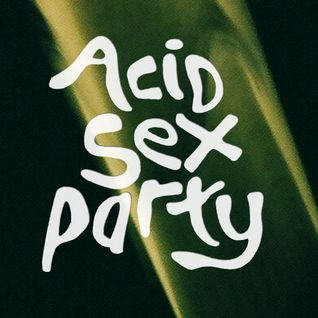 Acid Sex Party
