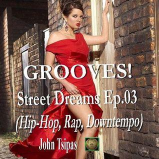 GROOVES! Street Dreams Ep.03