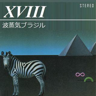 Vaporwave Brazil Mixtape XVIII ▼ Playlist By B A M E G O Y