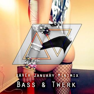 XAVER - January Minimix (Bass & Twerk )