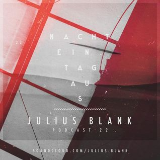 Julius Blank – Nacht Ein.Tag Aus [Podcast 22]