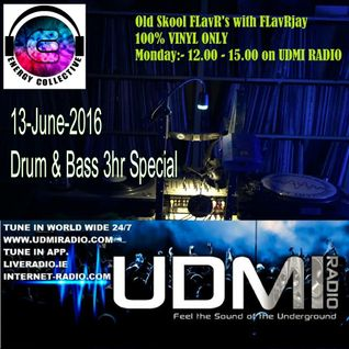 OldSkool FLavR's with FLavRjay on UDMI Radio, Drum N Bass Special 13-June-16