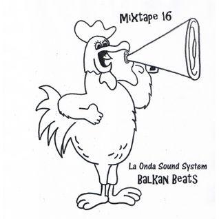 La Onda Sound System - Balkan Beats Mixtape 16 by DJ Yoda