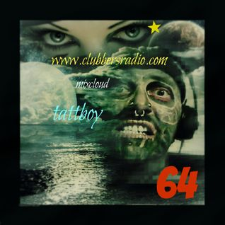tattboy's Mix No. 64 ~ Monday Morning Marathon Mix..!! ~ www.clubbersradio.com Edit