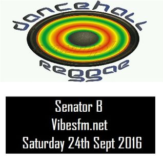 SENATOR's Dancehall Saturday 24th Sept 2016 Vibesfm.net