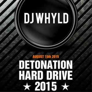 DJ Whyld - Detonation Hard Drive 2015