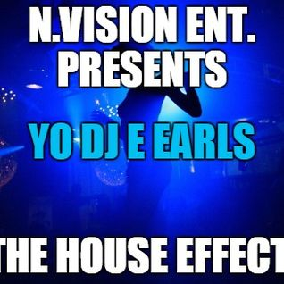 NuVision Entertainment presents - Yo DJ E Earls - The Soul House Effect