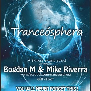 Tranceósphera 082 w. Bogdan M & Mike Riverra (13 Mar 2013)