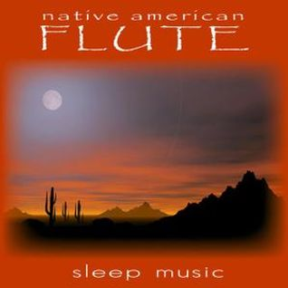 Native American Flute: Music for Sleep & Relaxation