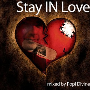 Stay IN love - mixed by Popi Divine