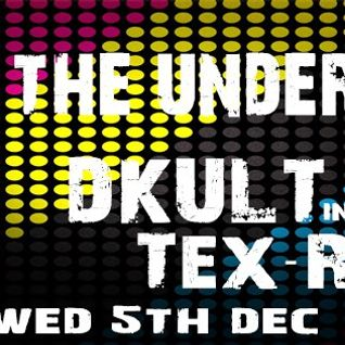 Back To The Underground - Hosted By DKult Guest Tex-Rec 5th December 2012
