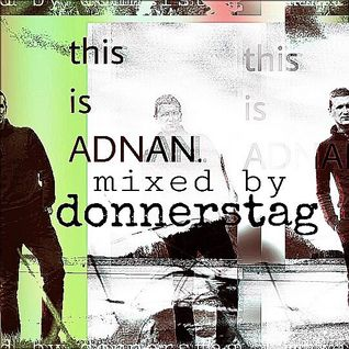 donnerstag presents this is ADNAN. - mixed by donnerstag