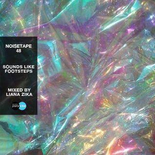 NoiseTape #48 - Liana Zika - Sounds Like Footsteps