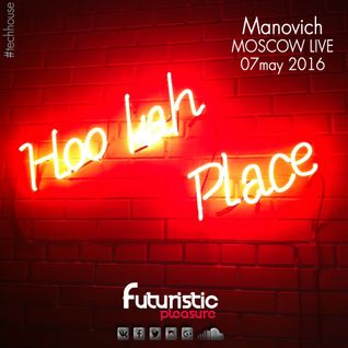 Manovich - MOSCOW LIVE in @HookahPlace_KS (07-MAY-2016)