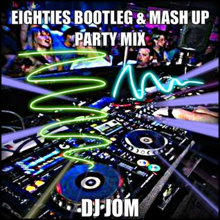 EIGHTIES Bootleg & Mash Up Party Mix