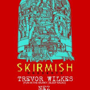 Skirmish #13 - Trevor Wilkes [Fun in the Murky/Bleep Radio]