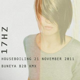 17Hz Houseboiling Buneya KMX 20/11/11