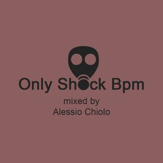 Only Shock Bpm - Episode #026