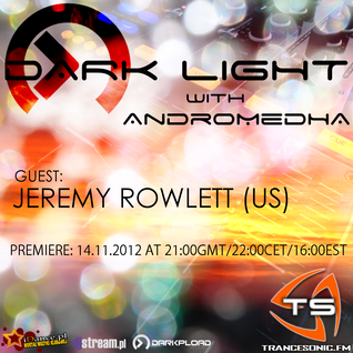 Andromedha - Dark Light Episode 35 (Jeremy Rowlett Guestmix) (14-11-2012)