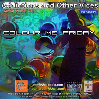Addictions and Other Vices 266 - Colour Me Friday.