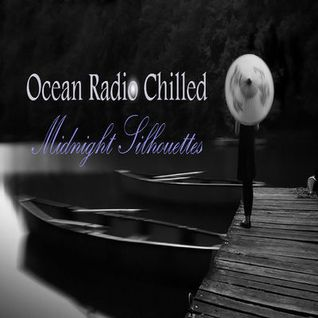 "Ocean Radio Chilled ""Midnight Silhouettes"" (9-27-15)"