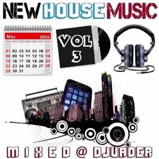 New House Trackz - May 2k16 - Vol 3  (Mixed @ DJvADER)