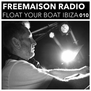 Freemaison Radio 010 - Presents Float Your Boat Ibiza
