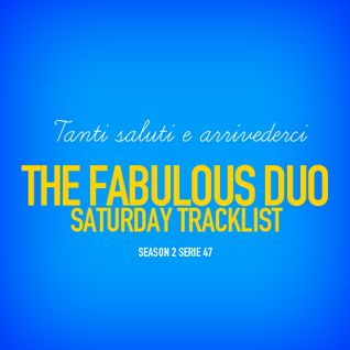 "The Fabulous Duo [Tanti Saluti] Tracklist ""Season 2 Serie 47"""