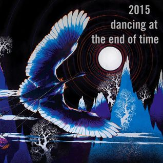 2015 - Dancing at the End of Time Mixtape