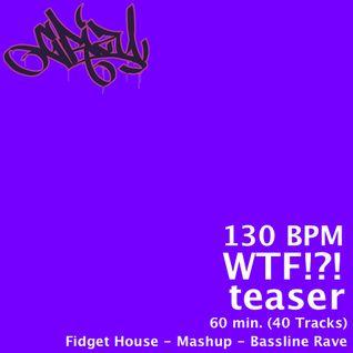 130 BPM - WTF!?! Teaser (60 min. / 40 tracks)
