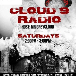 CLOUD 9 RADIO WITH YOUR HOST MRGREYCLOUD