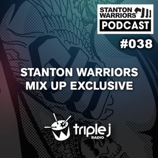 Stanton Warriors Podcast #038: Triple J Mix Up Exclusive