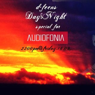d-feens - Day&Night [ Special for Audiofonia ]