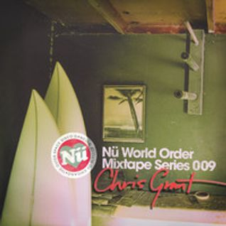 Chris Grant - Nü World Order Mixtape Series 009