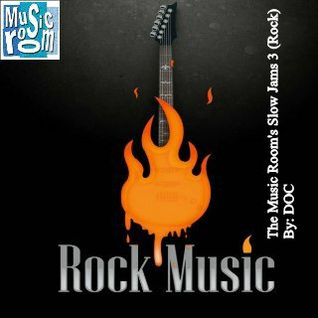 The Music Room's Slow Jams 3 (Rock) - Mixed By: DOC 02.24.12